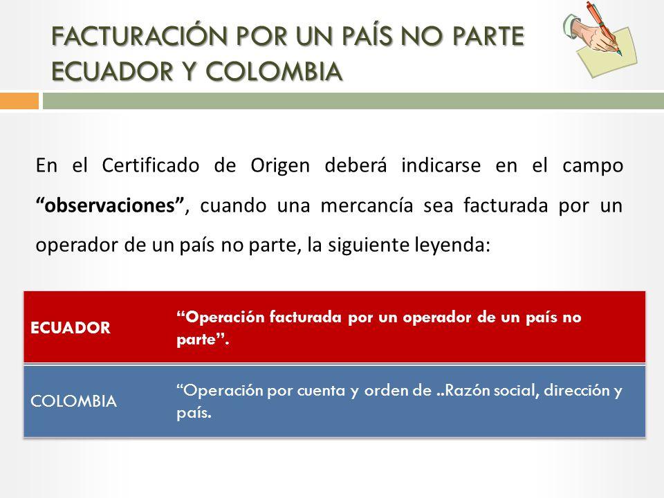 FACTURACIÓN POR UN PAÍS NO PARTE ECUADOR Y COLOMBIA