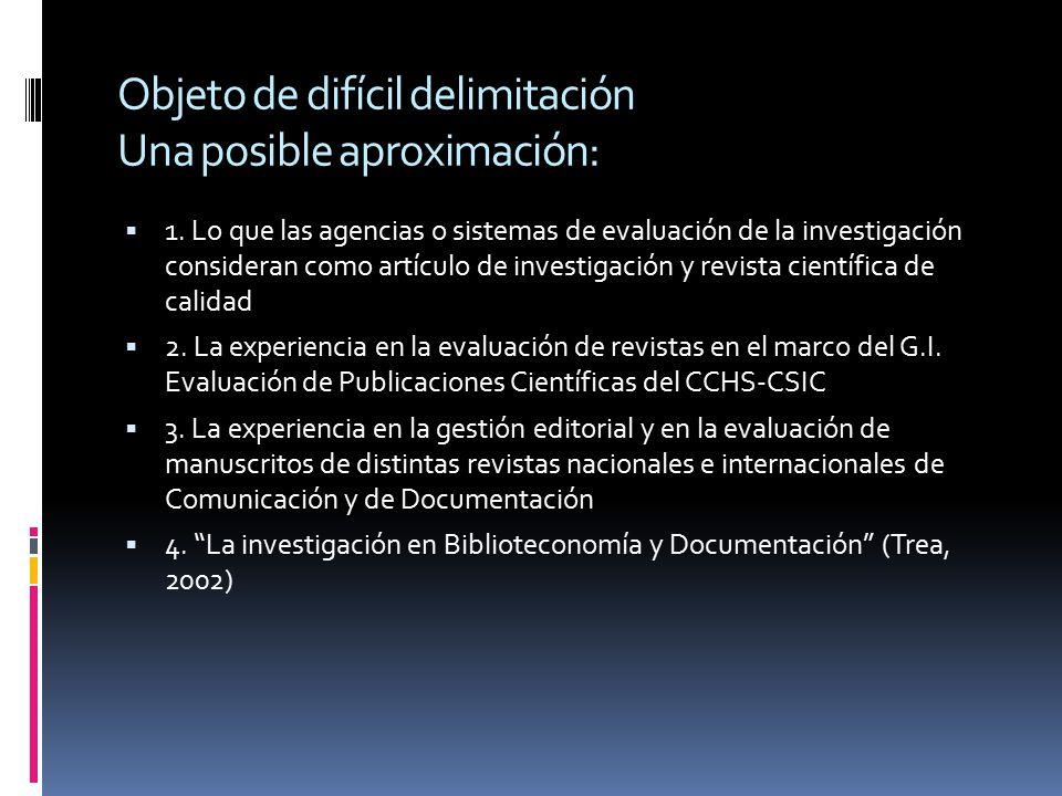 Objeto de difícil delimitación Una posible aproximación: