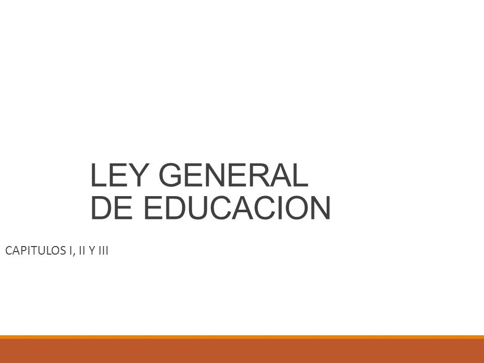 LEY GENERAL DE EDUCACION