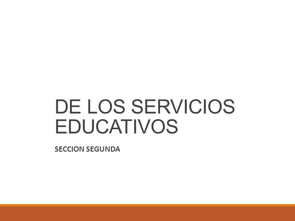 DE LOS SERVICIOS EDUCATIVOS