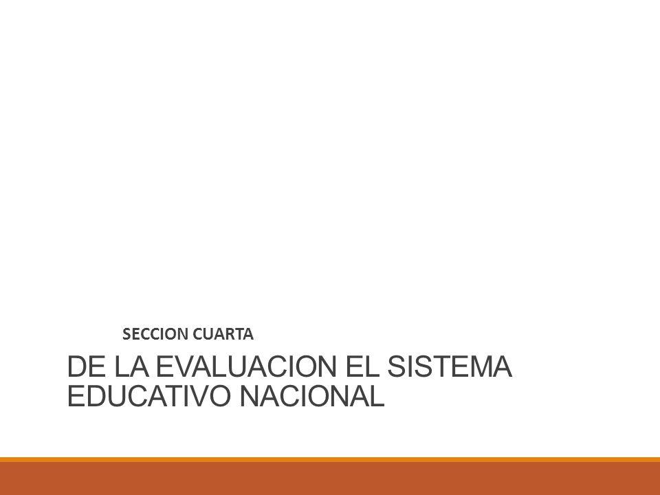 DE LA EVALUACION EL SISTEMA EDUCATIVO NACIONAL
