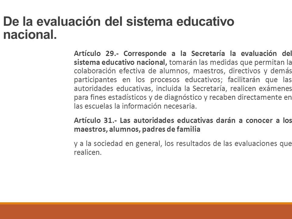 De la evaluación del sistema educativo nacional.