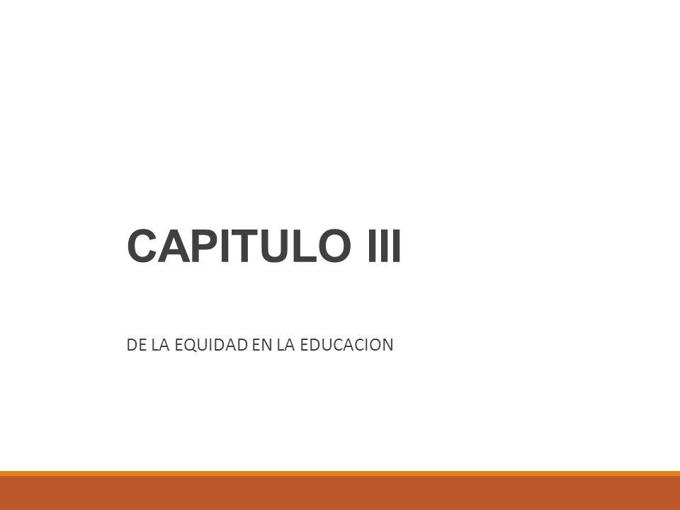 DE LA EQUIDAD EN LA EDUCACION