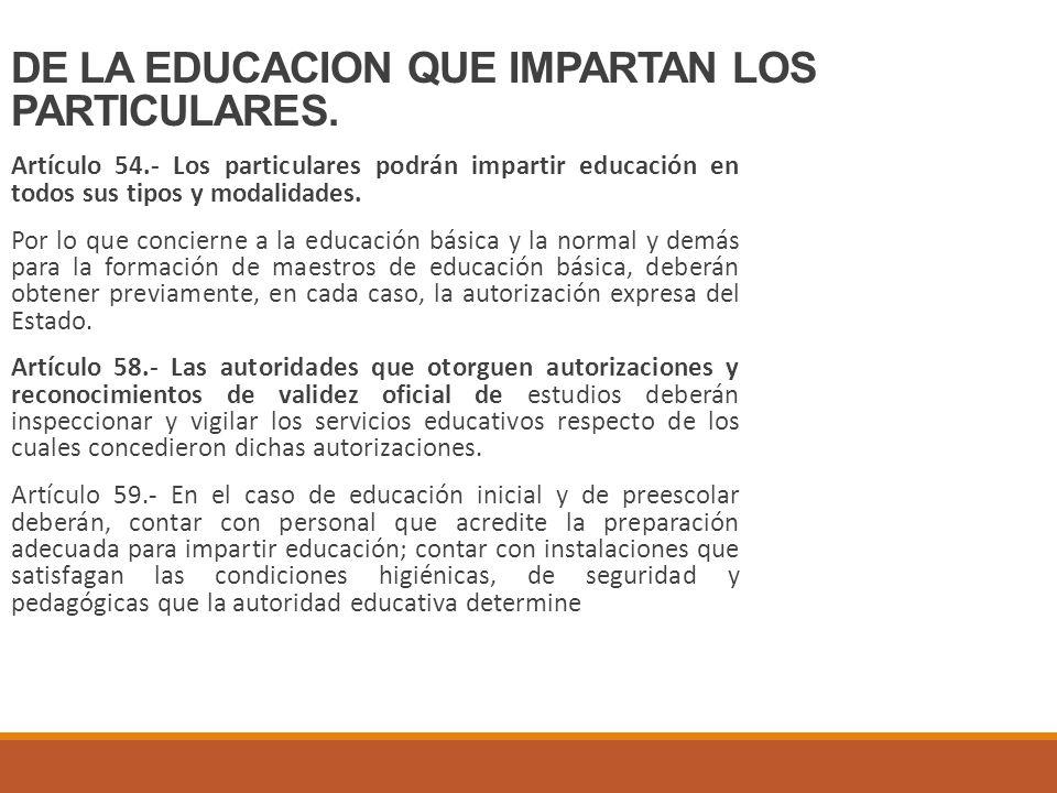 DE LA EDUCACION QUE IMPARTAN LOS PARTICULARES.