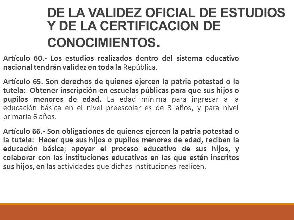 DE LA VALIDEZ OFICIAL DE ESTUDIOS Y DE LA CERTIFICACION DE CONOCIMIENTOS.