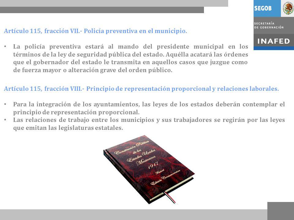 Artículo 115, fracción VII.- Policía preventiva en el municipio.