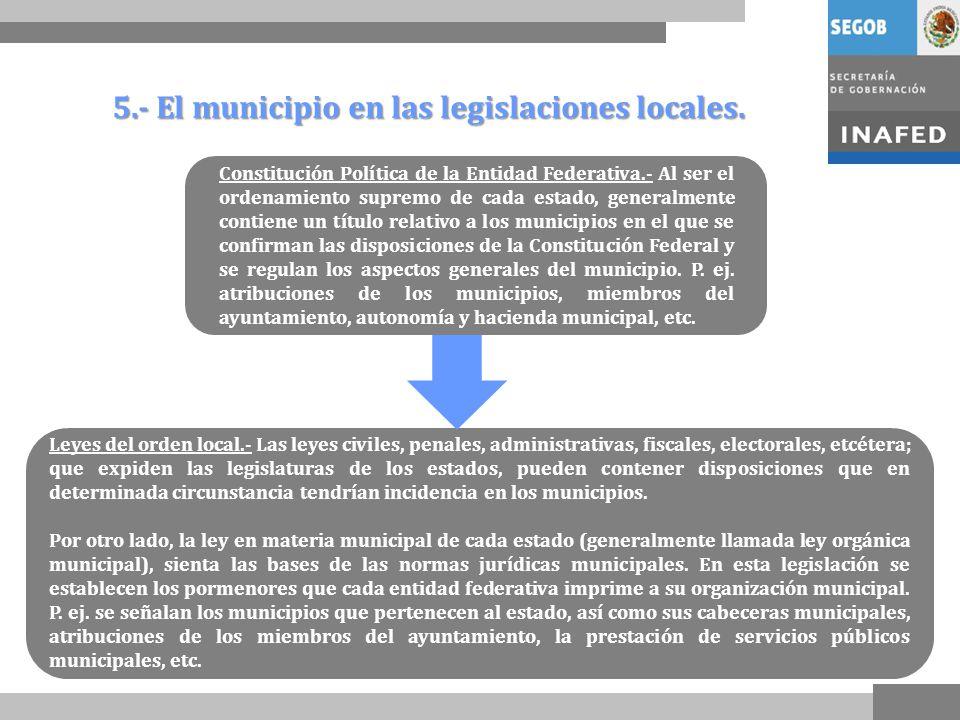 5.- El municipio en las legislaciones locales.