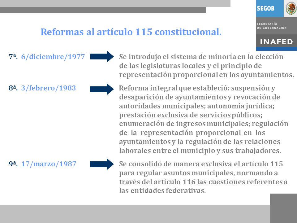 Reformas al artículo 115 constitucional.