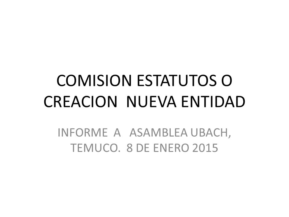 COMISION ESTATUTOS O CREACION NUEVA ENTIDAD