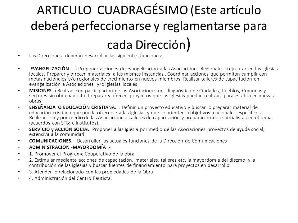 ARTICULO CUADRAGÉSIMO (Este artículo deberá perfeccionarse y reglamentarse para cada Dirección)