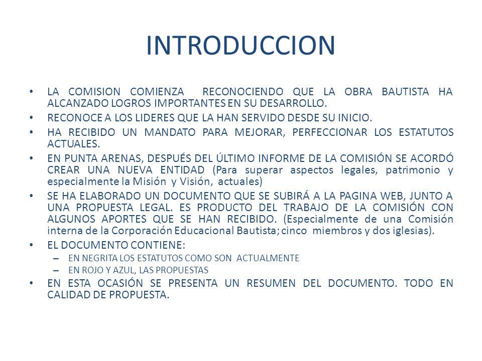 INTRODUCCION LA COMISION COMIENZA RECONOCIENDO QUE LA OBRA BAUTISTA HA ALCANZADO LOGROS IMPORTANTES EN SU DESARROLLO.