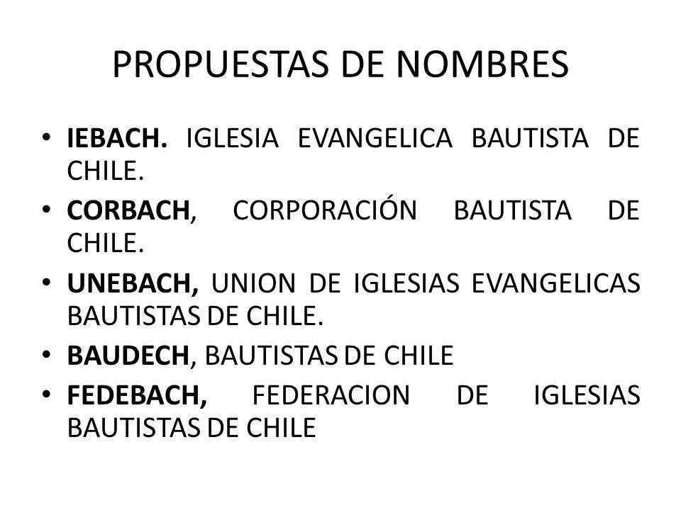 PROPUESTAS DE NOMBRES IEBACH. IGLESIA EVANGELICA BAUTISTA DE CHILE.