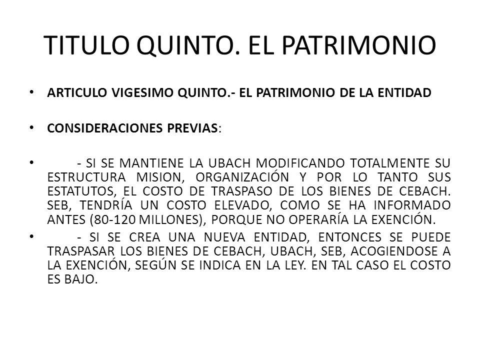 TITULO QUINTO. EL PATRIMONIO