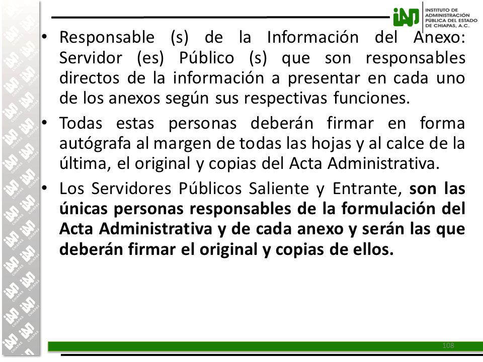 Responsable (s) de la Información del Anexo: Servidor (es) Público (s) que son responsables directos de la información a presentar en cada uno de los anexos según sus respectivas funciones.
