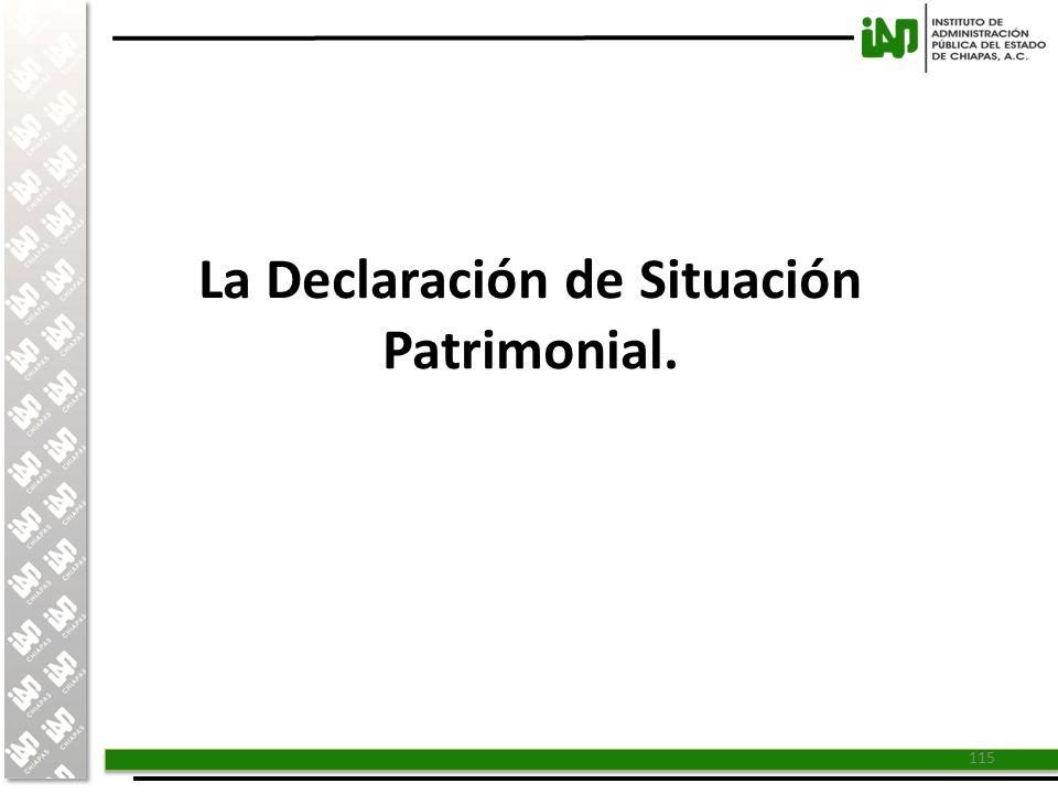 La Declaración de Situación Patrimonial.