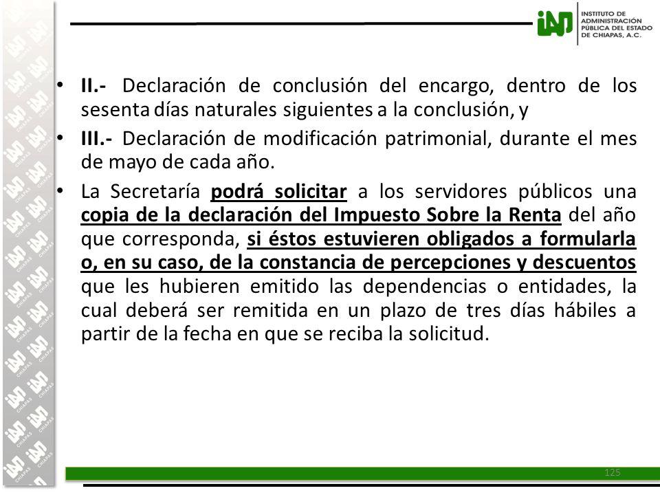 II.- Declaración de conclusión del encargo, dentro de los sesenta días naturales siguientes a la conclusión, y