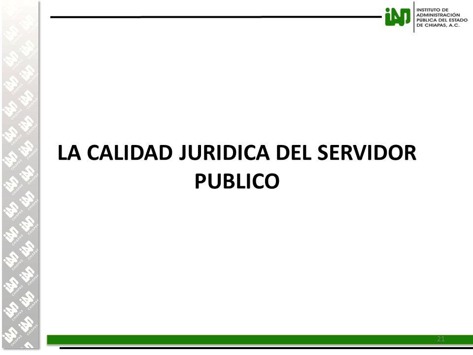 LA CALIDAD JURIDICA DEL SERVIDOR PUBLICO