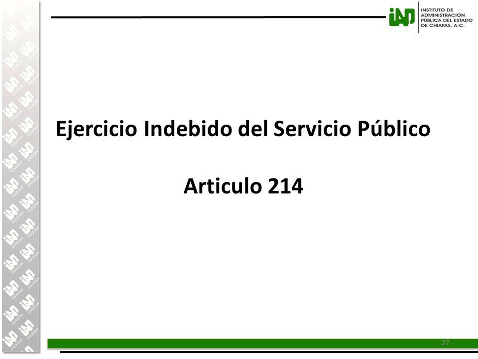 Ejercicio Indebido del Servicio Público Articulo 214