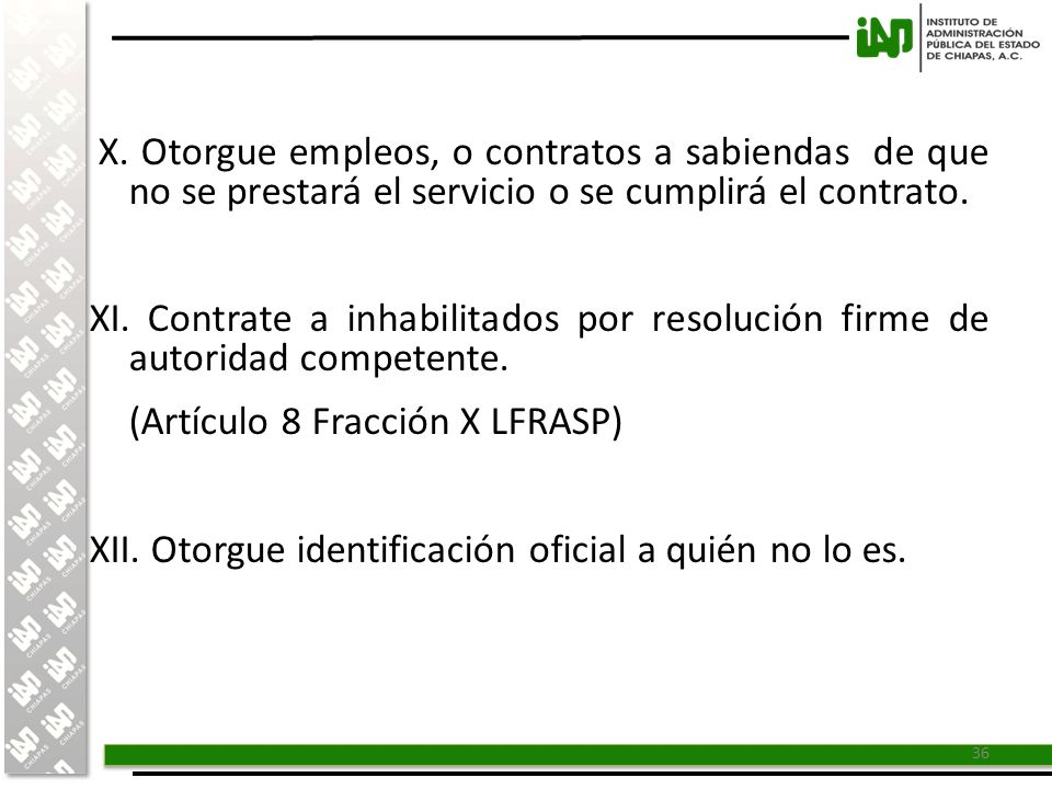 X. Otorgue empleos, o contratos a sabiendas de que no se prestará el servicio o se cumplirá el contrato.