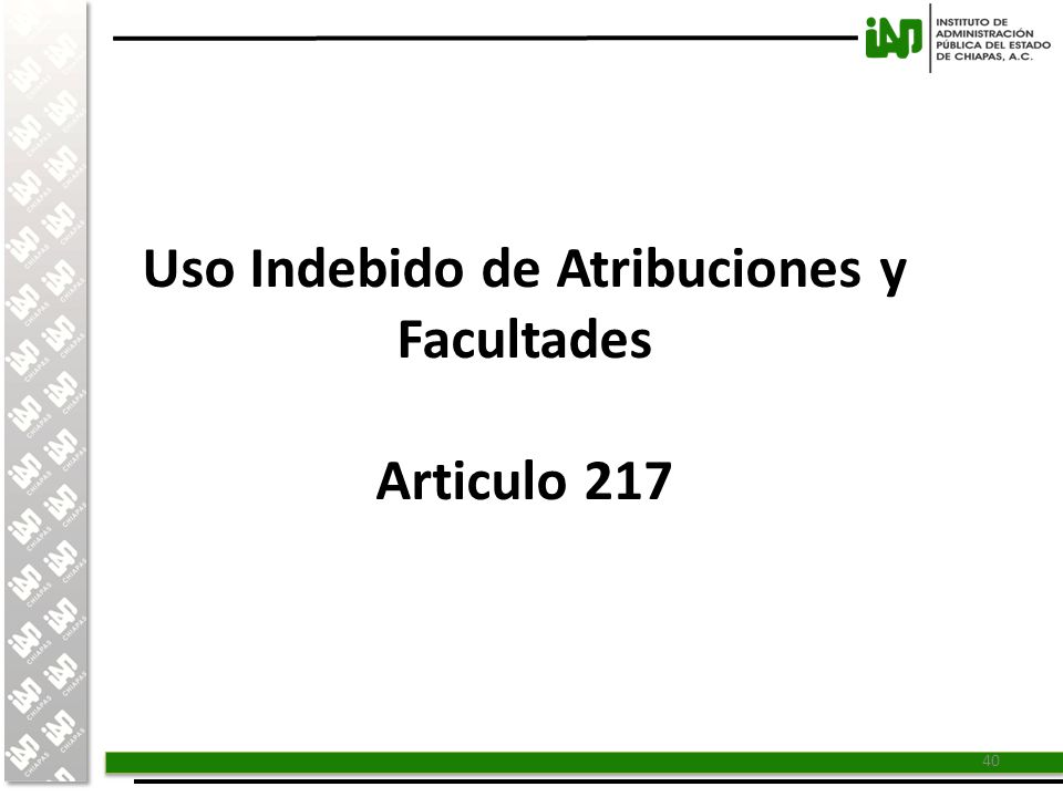 Uso Indebido de Atribuciones y Facultades Articulo 217