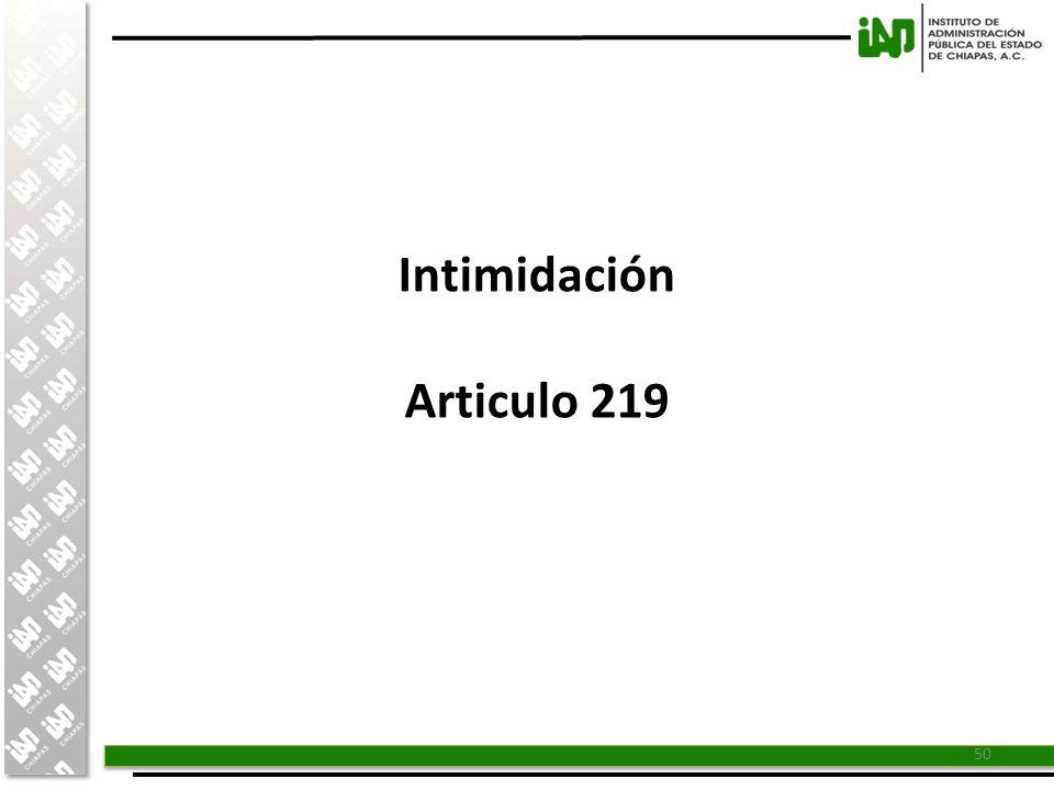 Intimidación Articulo 219