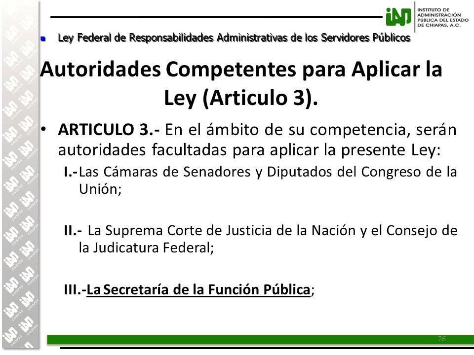 Autoridades Competentes para Aplicar la Ley (Articulo 3).