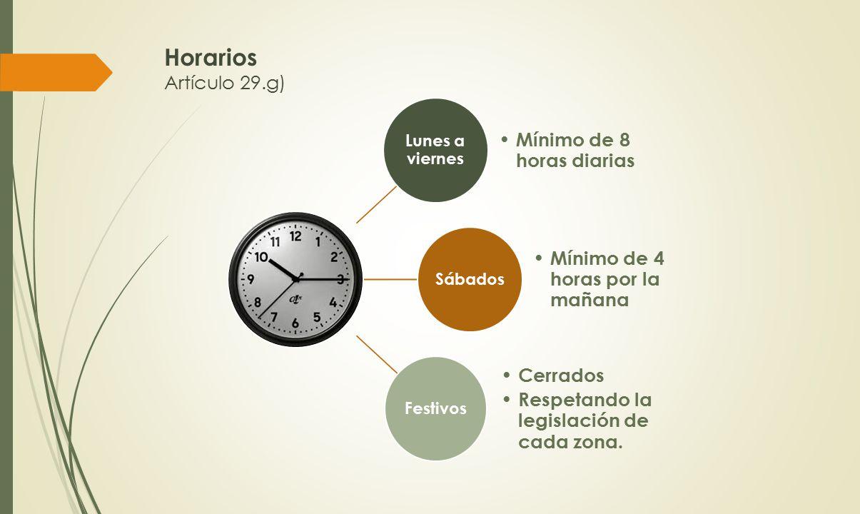 Horarios Artículo 29.g) Mínimo de 8 horas diarias