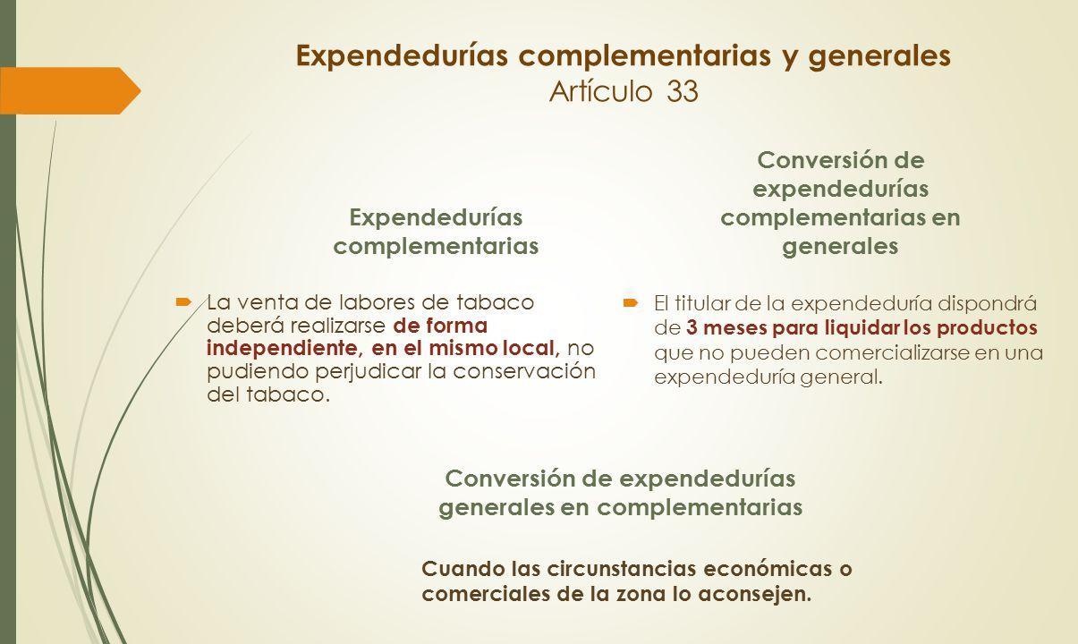 Expendedurías complementarias y generales Artículo 33