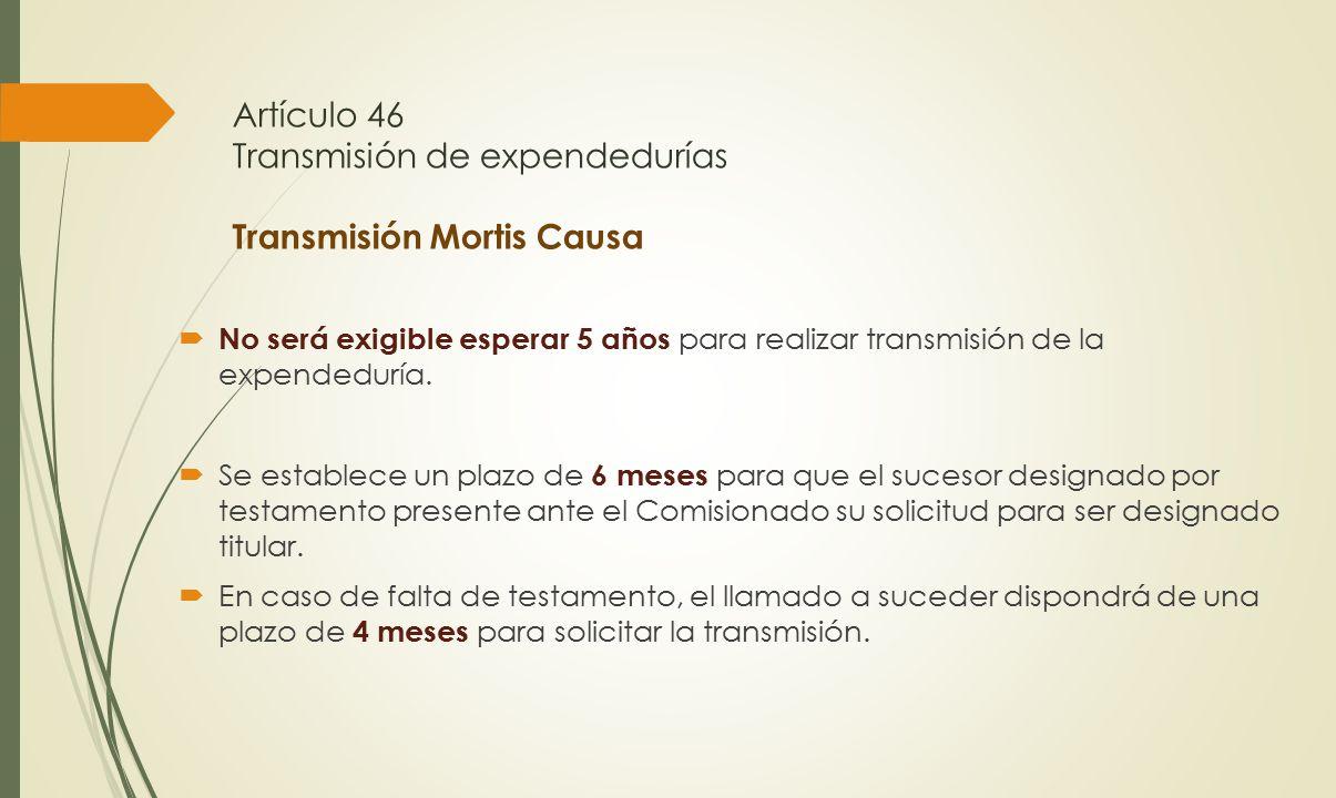 Artículo 46 Transmisión de expendedurías Transmisión Mortis Causa