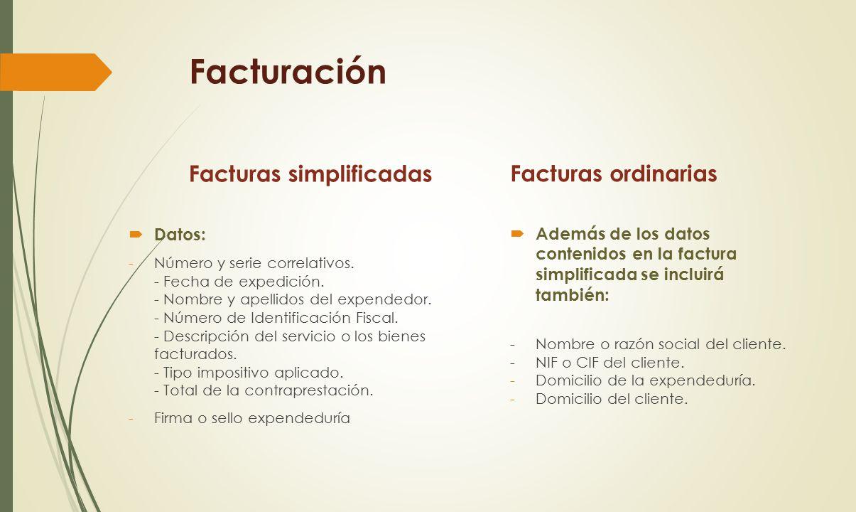 Facturación Facturas simplificadas Facturas ordinarias Datos: