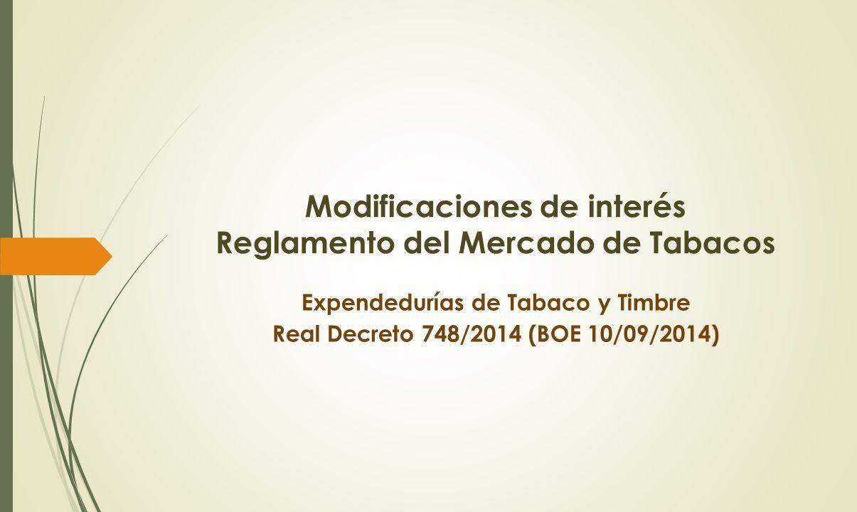 Modificaciones de interés Reglamento del Mercado de Tabacos