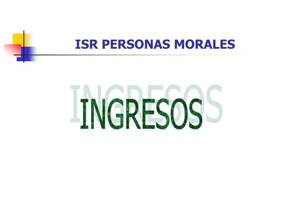 ISR PERSONAS MORALES INGRESOS 1