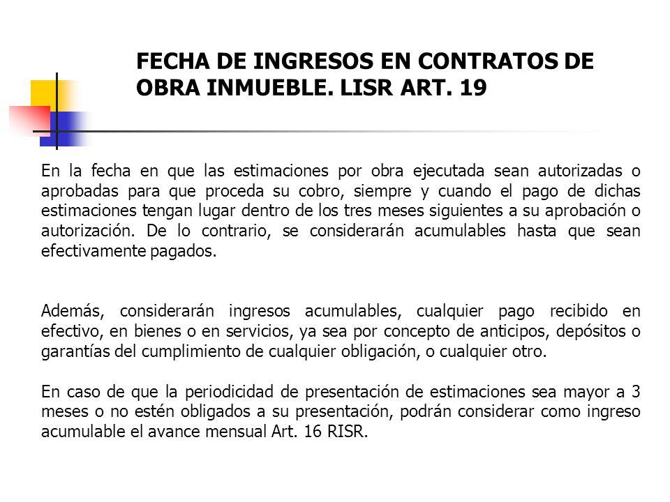 FECHA DE INGRESOS EN CONTRATOS DE OBRA INMUEBLE. LISR ART. 19