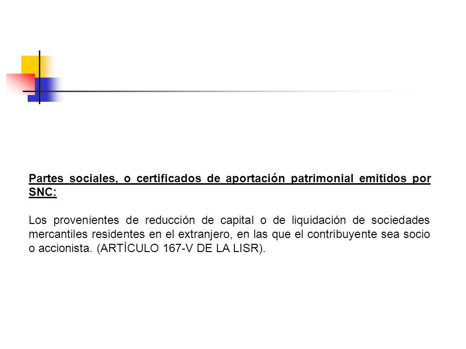 Partes sociales, o certificados de aportación patrimonial emitidos por SNC:
