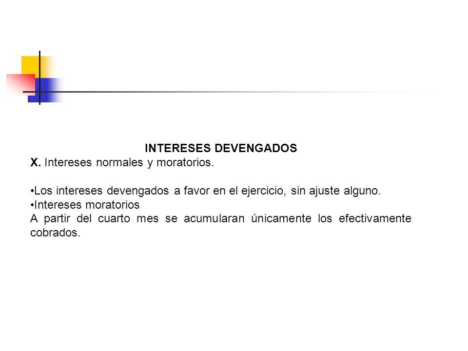 X. Intereses normales y moratorios.