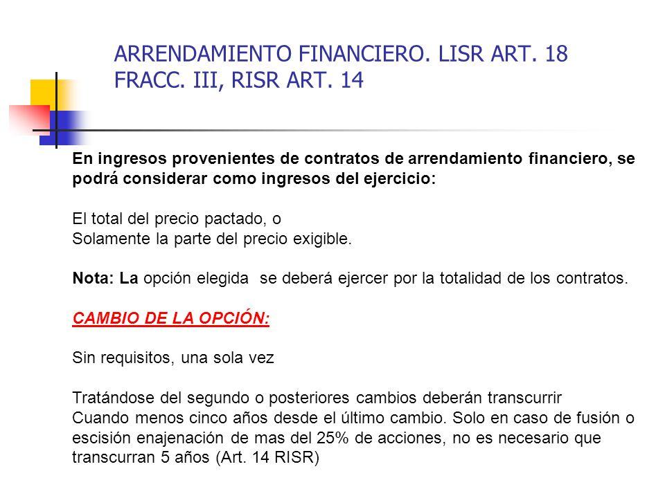 ARRENDAMIENTO FINANCIERO. LISR ART. 18 FRACC. III, RISR ART. 14