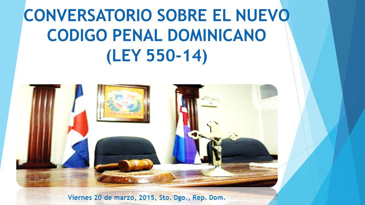 CONVERSATORIO SOBRE EL NUEVO CODIGO PENAL DOMINICANO (LEY 550-14)