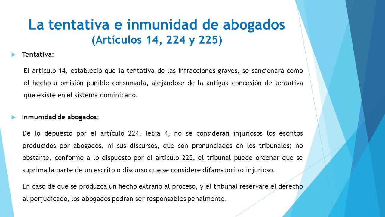La tentativa e inmunidad de abogados (Artículos 14, 224 y 225)