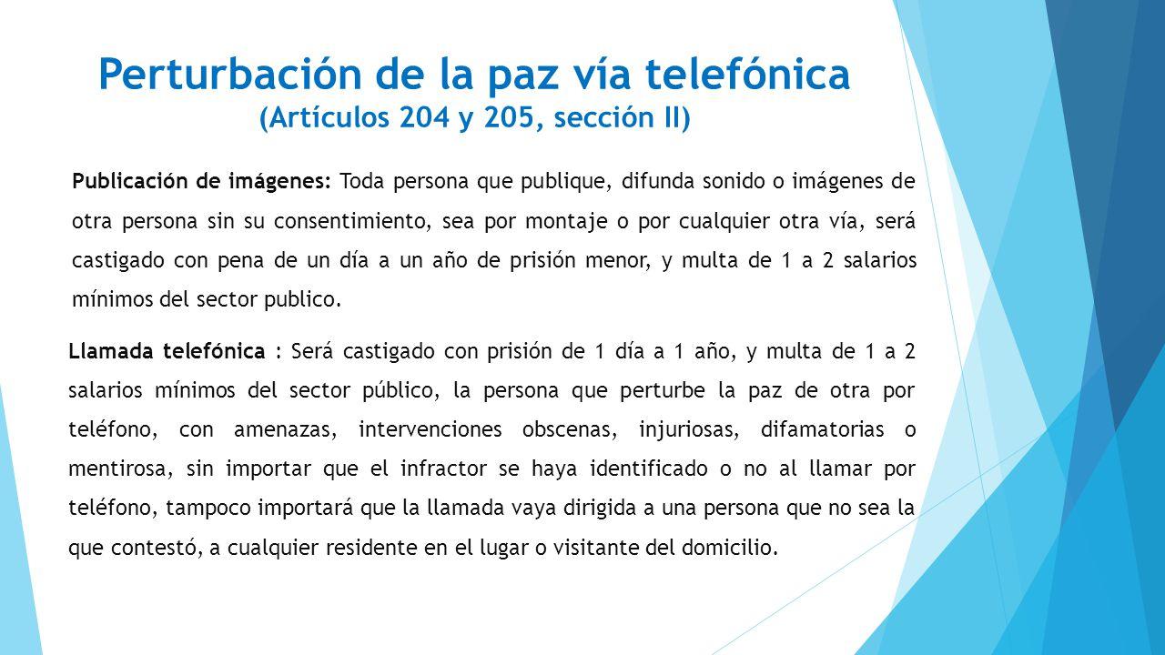 Perturbación de la paz vía telefónica (Artículos 204 y 205, sección II)