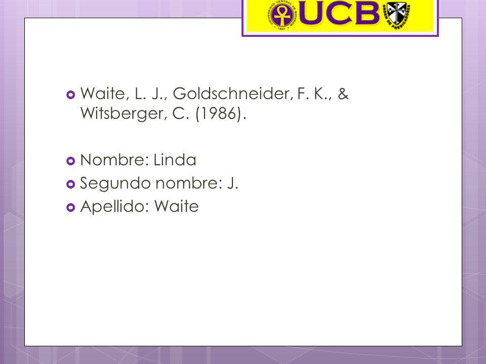 Waite, L. J., Goldschneider, F. K., & Witsberger, C. (1986).