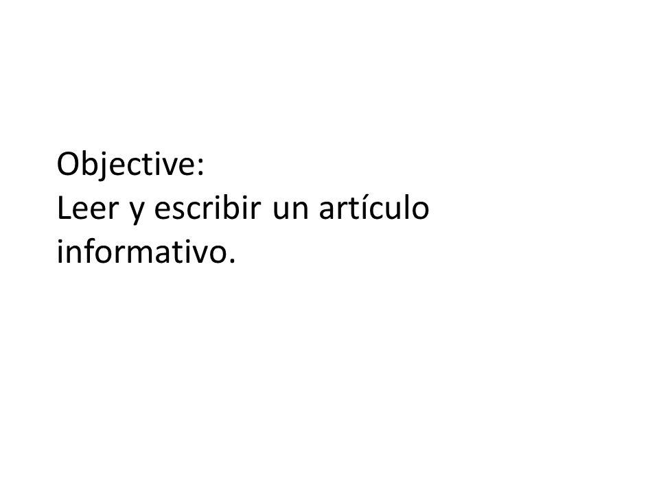Objective: Leer y escribir un artículo informativo.