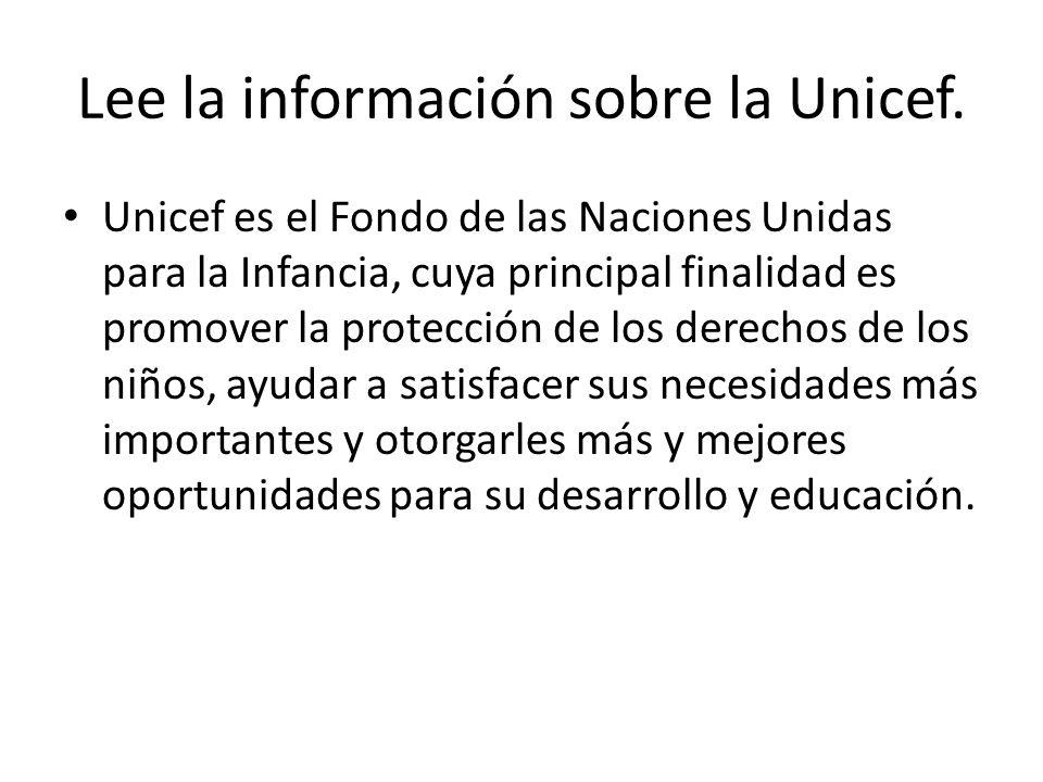 Lee la información sobre la Unicef.
