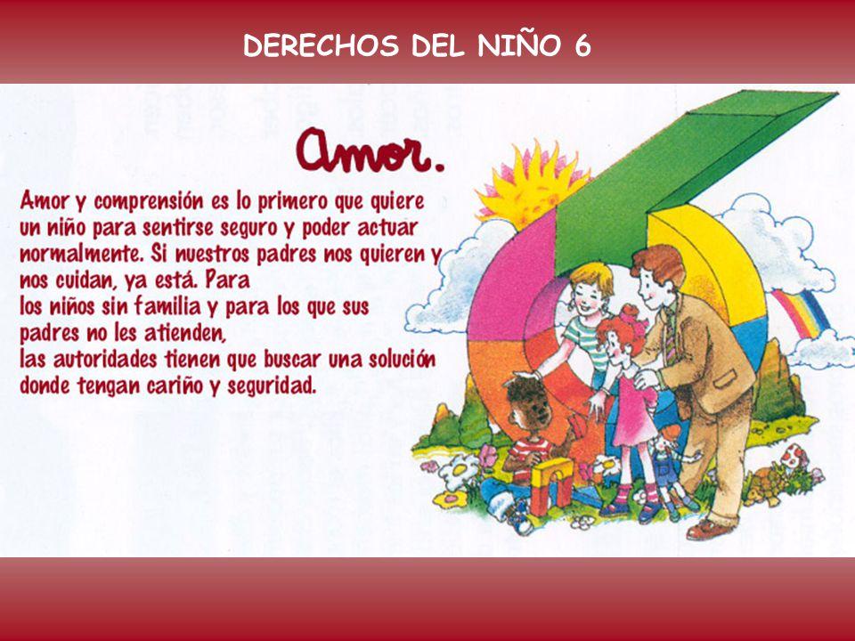 DERECHOS DEL NIÑO 6 Artículo 6º: