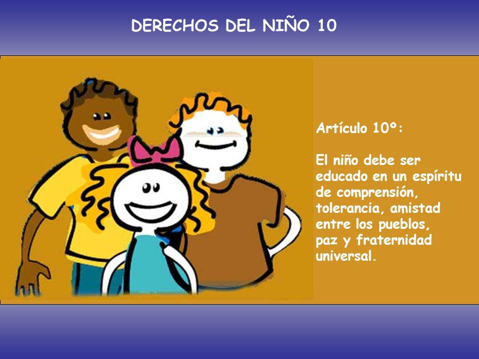 DERECHOS DEL NIÑO 10 Artículo 10º: