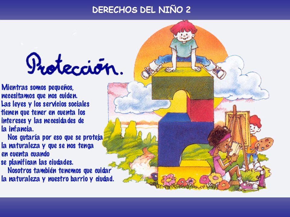 DERECHOS DEL NIÑO 2 Artículo 2º: Todos los niños y niñas deberán estar protegido por las leyes.