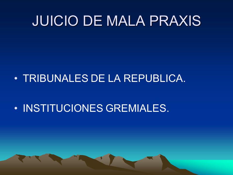 JUICIO DE MALA PRAXIS TRIBUNALES DE LA REPUBLICA.