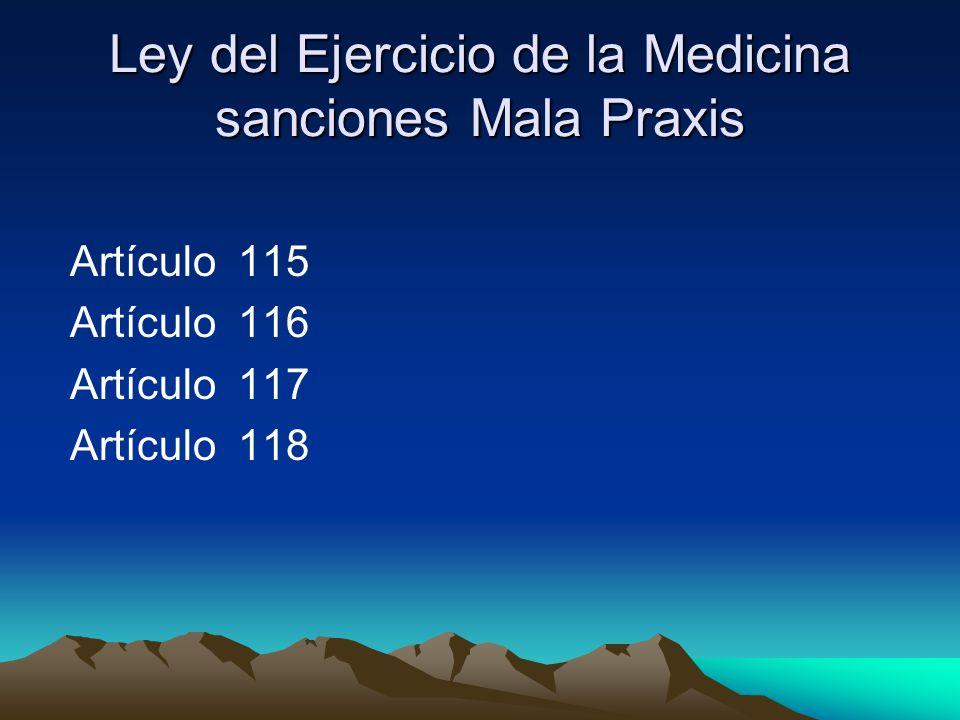 Ley del Ejercicio de la Medicina sanciones Mala Praxis