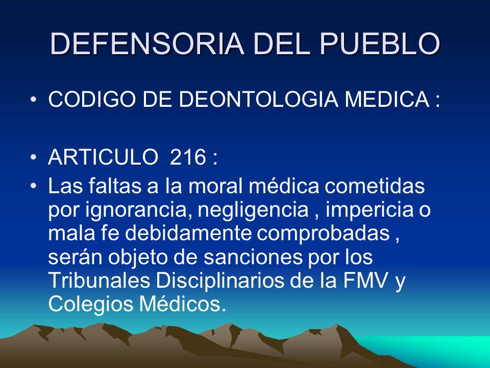 DEFENSORIA DEL PUEBLO CODIGO DE DEONTOLOGIA MEDICA : ARTICULO 216 :