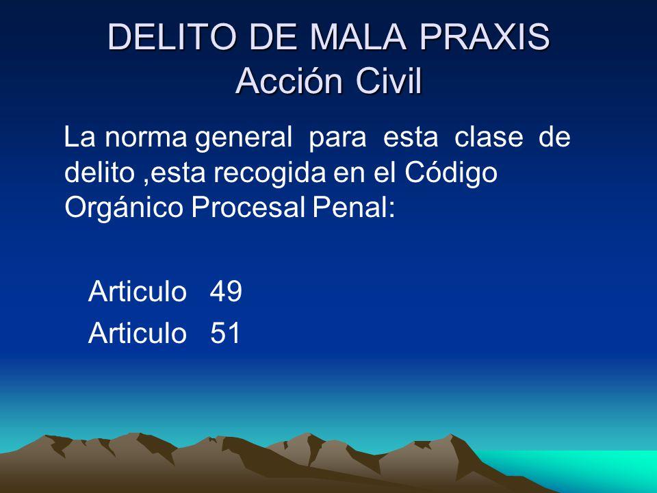 DELITO DE MALA PRAXIS Acción Civil