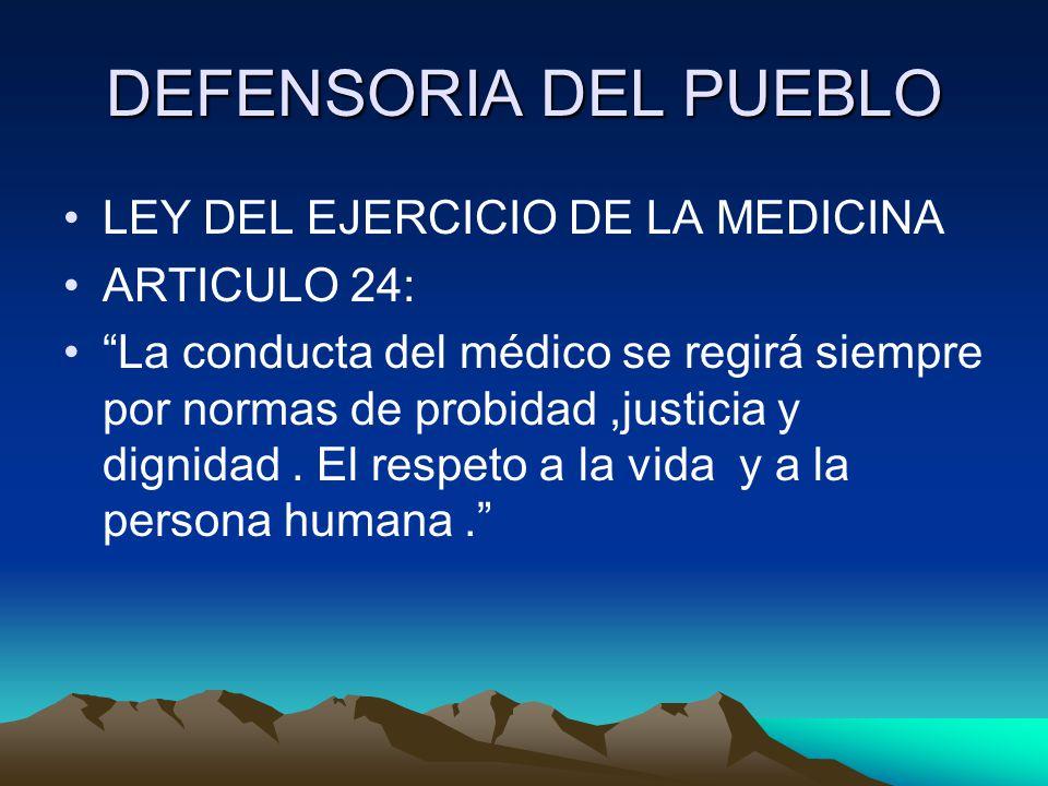 DEFENSORIA DEL PUEBLO LEY DEL EJERCICIO DE LA MEDICINA ARTICULO 24:
